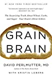 Grain Brain: The Surprising Truth about Wheat, Carbs,  and Sugar--Your Brain's Silent...
