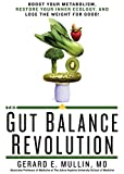The Gut Balance Revolution: Boost Your Metabolism, Restore Your Inner Ecology, and...