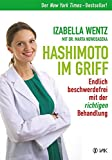 Hashimoto im Griff: Endlich beschwerdefrei mit der richtigen Behandlung. Warum...