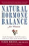 Natural Hormone Balance for Women: Look Younger, Feel Stronger, and Live Life with...