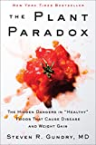 The Plant Paradox: The Hidden Dangers in 'Healthy' Foods That Cause Disease and...